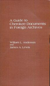 A Guide to Cherokee Documents in Foreign Archives