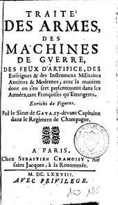 Traité des armes, des machines de gverre, des feux d'artifice, des enseignements et des instruments militaires anciens et modernes