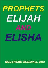 Prophets Elijah and Elisha: The Prophets of Power
