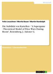 "Die Stabilität von Kartellen - ""A Supergame - Theoretical Model of Price Wars During Boom"", Rotemberg, J., Saloner G."