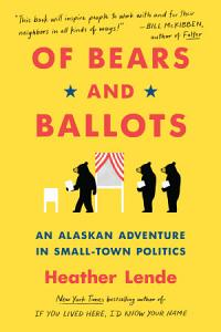 Of Bears and Ballots Book