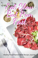 Eat Slow But Run Fast PDF