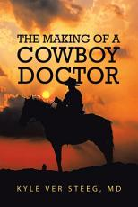 The Making of a Cowboy Doctor PDF
