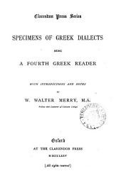 Specimens of Greek dialects, a fourth Greek reader with intr. and notes by W.W. Merry