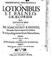 Diss. philol. de lotionibus et balneis Graecorum