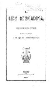 La lira granadina: Coleccion de poesias nacionales