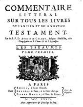Commentaire littéral sur tous les livres de l'ancien et du nouveau testament: Les Pseaumes (1734)