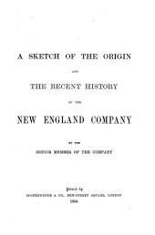 A Sketch of the Origin and the Recent History of the New England Company