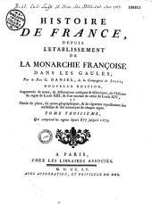 Histoire de France, depuis l'établissement de la monarchie françoise dans les Gaules