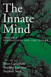 The Innate Mind: Volume 3: Foundations and the Future