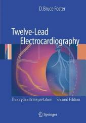 Twelve-Lead Electrocardiography: Theory and Interpretation, Edition 2