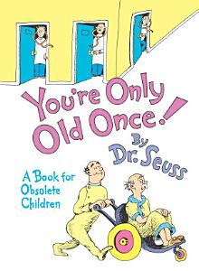 You re Only Old Once  Book