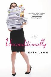Unconditionally: A Novel