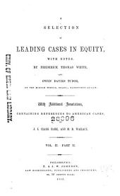 A Selection of Leading Cases in Equity: With Notes, Volume 2, Part 2