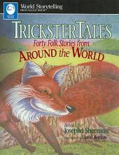 Trickster Tales: Forty Folk Stories from Around the World