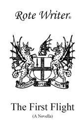 The First Flight: A Novella