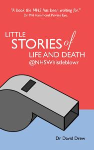 Little Stories of Life and Death  NHSWhistleblowr PDF