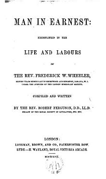 Man in Earnest exemplified in the life and labours of the Rev     PDF