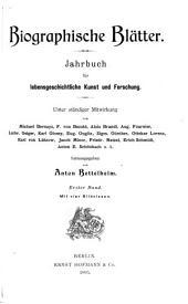 Biographische Blätter: Jahrbuch für lebensgeschichtliche Kunst und Forschung, Bände 1-2