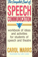 The Complete Book of Speech Communication