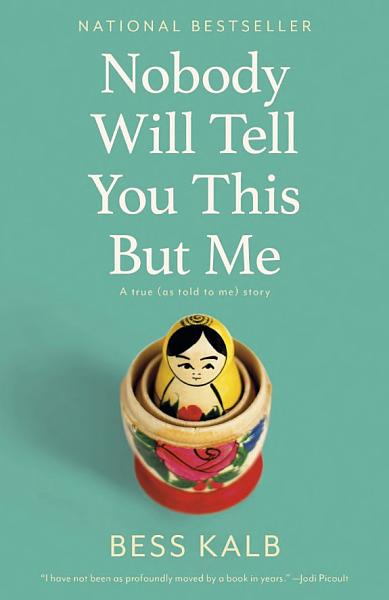 Download Nobody Will Tell You This But Me Book