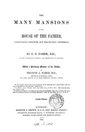 The many mansions of the house of the Father, scripturally discussed and practically considered