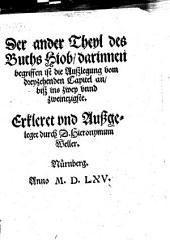 Der ... Theyl des Buchs Hiob: ... darinnen begriffen ist die Auszlegung vom dreyzehenden Capitel an bisz ins zwey vnnd zweintzigste. 2