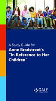 A Study Guide for Anne Bradstreet s  In Reference to Her Children  PDF