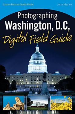 Photographing Washington D C  Digital Field Guide PDF