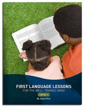 First Language Lessons for the Well-Trained Mind: Level 1 (Second Edition) (First Language Lessons): Edition 2