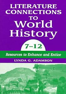 Literature Connections to World History  7 12 PDF