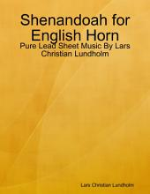 Shenandoah for English Horn - Pure Lead Sheet Music By Lars Christian Lundholm