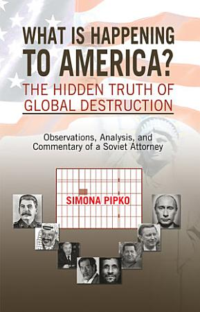 What Is Happening to America the Hidden Truth of Global Destruction PDF