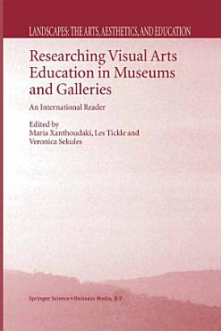 Researching Visual Arts Education in Museums and Galleries PDF