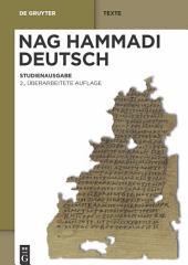 Nag Hammadi Deutsch: Studienausgabe. Eingeleitet und übersetzt von Mitgliedern des Berliner Arbeitskreises für Koptisch-Gnostische Schriften, Ausgabe 2