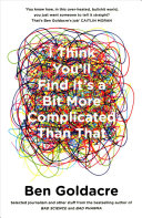 Download I Think You ll Find It s a Bit More Complicated Than That Book
