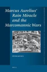 Marcus Aureliusa Rain Miracle And The Marcomannic Wars Book PDF