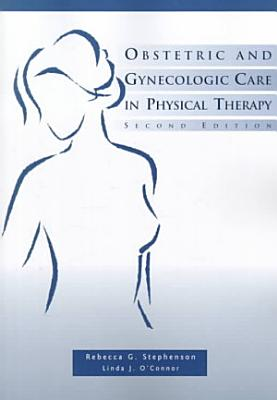 Obstetric and Gynecologic Care in Physical Therapy PDF