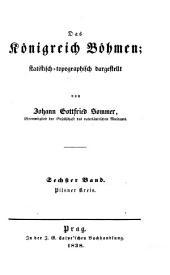 Das Königreich Böhmen: statistisch-topographisch dargestellt. Pilsner Kreis. 6
