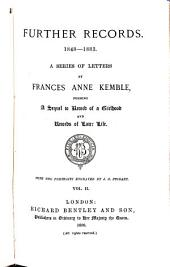 Further Records, 1848-1883: A Series of Letters, Forming a Sequel to Record of a Girlhood, and Records of Later Life, Volume 2