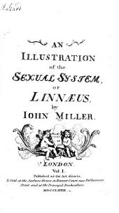 An Illustration of the Sexual System of Linnæus: Volume 1