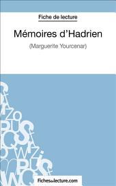 Mémoires d'Hadrien: Analyse complète de l'œuvre
