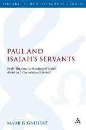 Paul and Isaiah's Servants: Paul's Theological Reading of Isaiah 40-66 in 2 Corinthians 5:14-6:10