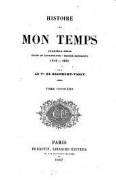 Histoire de mon temps: première série : regne de Louis-Philippe - Seconde republique ; 1830 - 1851, Volume3