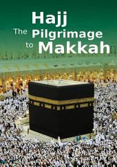 Hajj the Pilgrimage to Makkah (Goodword)