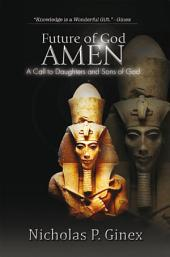 Future of God Amen: A Call to Daughters and Sons of God