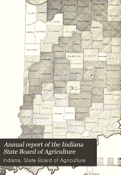Annual Report of the Indiana State Board of Agriculture: Volume 40; Volume 48, Part 1899