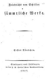 Friedrichs von Schiller sämmtliche Werke: Volumes 1-2
