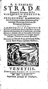 Eloquentia bipartita: Pars prior prolusiones academicas ... exhibet ... ad facultatem oratoriam, poëticam, historicamquè spectantes. Altera paradigmata eloquentiae brevioris proponit ...