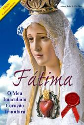 Fatima - O meu Imaculado Coração triunfará: Edição Comemorativa 100 Anos